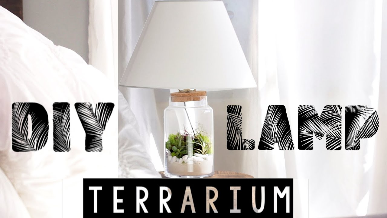 Easy diy terrarium lamp spring room decor youtube for Simple diy room ideas