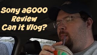 Sony a6000 Reviewed as a Vlog Camera