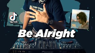 MELODI TERKEREN ! Be Alright ( DJ DESA Remix )
