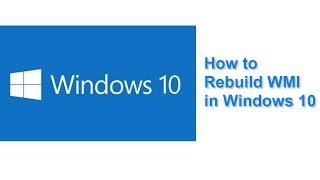 How to Rebuild WMI in Windows 10