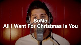 All I Want For Christmas Is You by SoMo