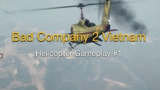 Battlefield Bad Company 2 Vietnam Helicopter Gameplay #1 [Conquest] [PC] [HD]