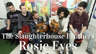The Slaughterhouse Brothers - Rosie Eyes