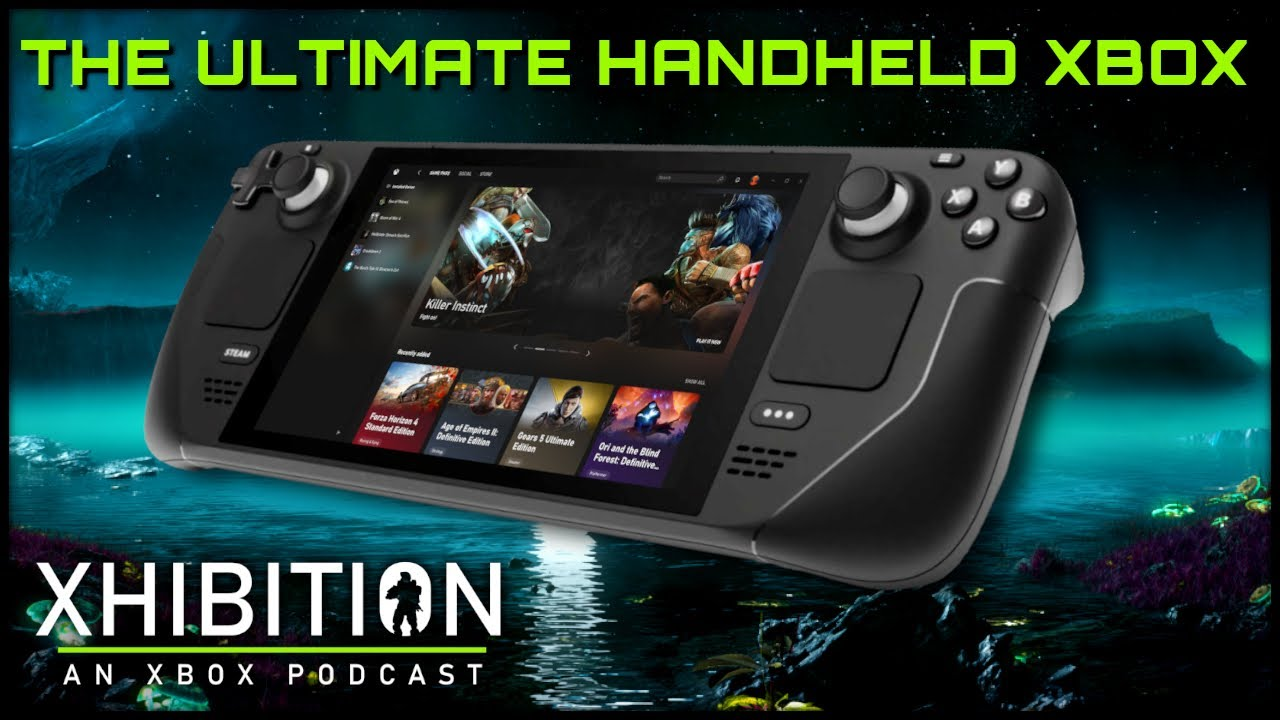 Is Steam Deck the Perfect Xbox Handheld? | Xhibition: An Xbox Podcast