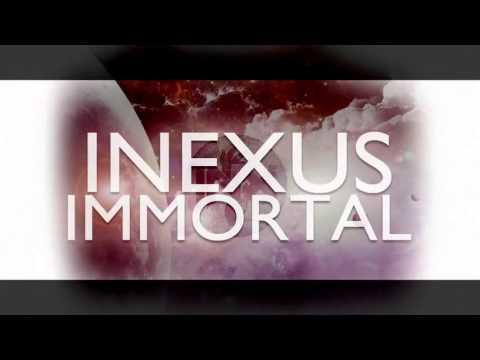 INEXUS - IMMORTAL (FULL)