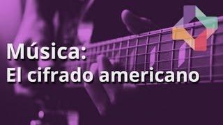 El cifrado americano - Música - Educatina