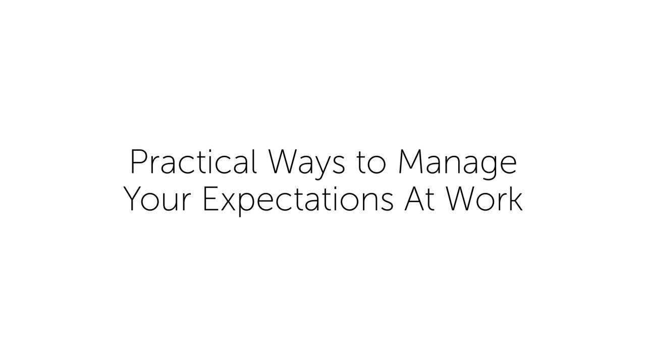 practical ways to manage your expectations at work