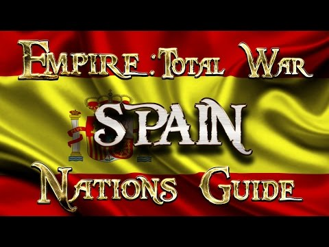 Lets Play - Empire Total War (DM)  - Nations Guide  - SPAIN!