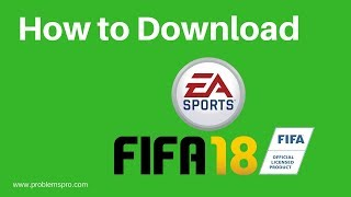 How to download fifa 18 for free