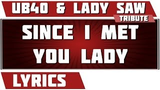 Since I Met You Lady - UB40 and Lady Saw tribute - Lyrics