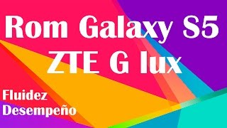 Rom Galaxy s5 para ZTE G lux | Review Rom and Instalacion |Tecnocat
