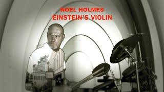 EINSTEIN'S VIOLIN Noel Holmes