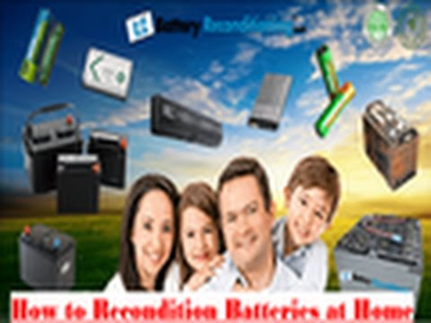 How to Recondition Batteries at Home: Battery Reconditioning Guide You Tube