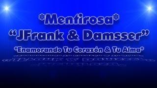 JFrank & Damsser - Mentirosa [Letras] HD