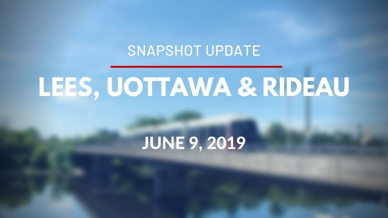 O-Train - Video Snapshot of Lees, uOttawa and Rideau Stations - June 9, 2019
