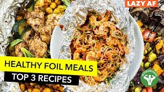 Meal Prep: Foil Meals When You