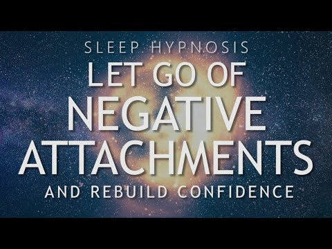 Hypnosis to Let Go of Negative Attachments & Rebuild Confidence Sleep Meditation Healing
