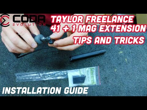 The best tips and tricks to install a Taylor freelance 41 + 1 Mag Extension