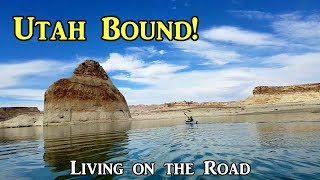 Utah Bound!  Lake Powell - Living on the Road 04-2019