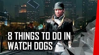 8 Things To Do In Watch Dogs Before You Die
