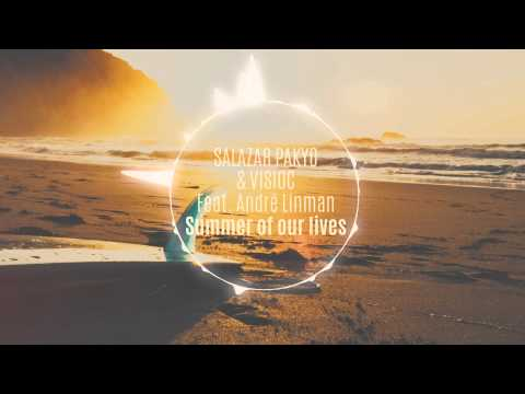 Salazar Pakyo & Visioc - Summer Of Our Lives - feat  André Linman