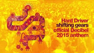 Hard Driver – Shifting Gears (Official Decibel 2015 Anthem)