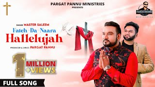 Fateh Da Naara HALLELUJAH ✟ Master Saleem | Pargat Pannu (USA) | Bunty Sahota | Official Video