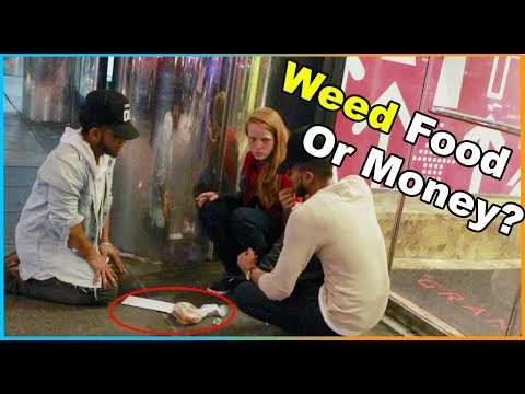 WEED, FOOD, Or MONEY Options Homeless Experiment (Social Experiment)