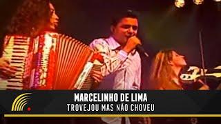 Marcelinho de Lima - Trovejou Mas Não Choveu - Ao Vivo