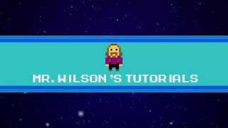 Mr. Wilson's Video Tutorials Intro