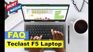 Teclast F5 Laptop Laptop (Notebook) - Important FAQ (Not a Review)