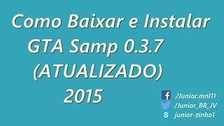 Como Baixar e Instalar GTA Samp 0.3.7 ATUALIZADO 2016