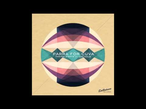 Parra for Cuva - Fading Nights (feat. Anna Naklab)