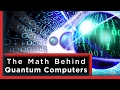 The Mathematics of Quantum Computers | I