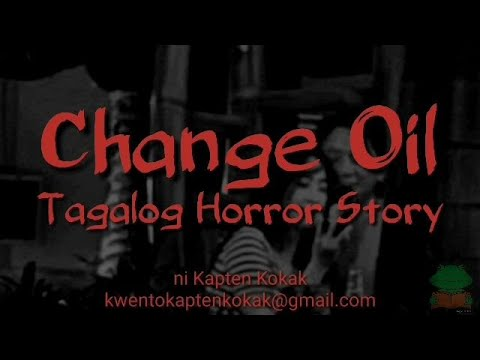 Change Oil | Kwentong Pagtataksil | Tagalog Horror Story | Trending in Facebook | Change Oil Serye
