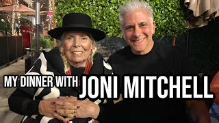 My Dinner With Joni Mitchell: 3 hours with an Icon