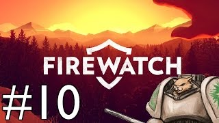 Firewatch PC Gameplay - Firewatch Ending - Part 10 [Let