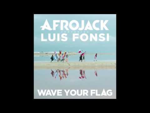 Wave Your Flag - Luis Fonsi & Afrojack (Estrenó)