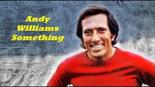 Andy Williams.......Something..