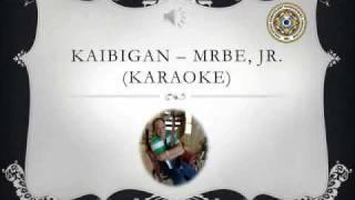 Kaibigan (Karaoke) - MRBE, Jr.