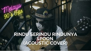 SPOON - Rindu Serindu Rindunya (Cover) | By Esa Kuburan