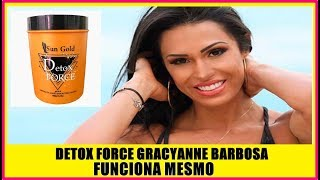 Detox Force Gracyanne Barbosa Onde Comprar? Detox Force Gracyanne Barbosa Funciona Mesmo? SAIBA TUDO