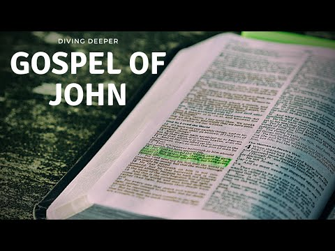 Diving Deeper into the Gospel of John part 5