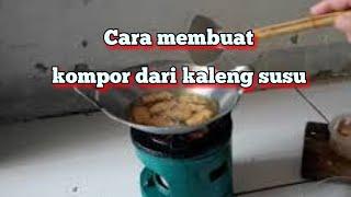 Cara membuat kompor dari kaleng bekas