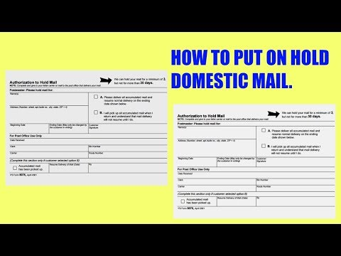HOW TO FILL OUT AUTHORIZATION HOLD MAIL FORM | DOMESTIC MAIL ONLY POST OFFICE 2019