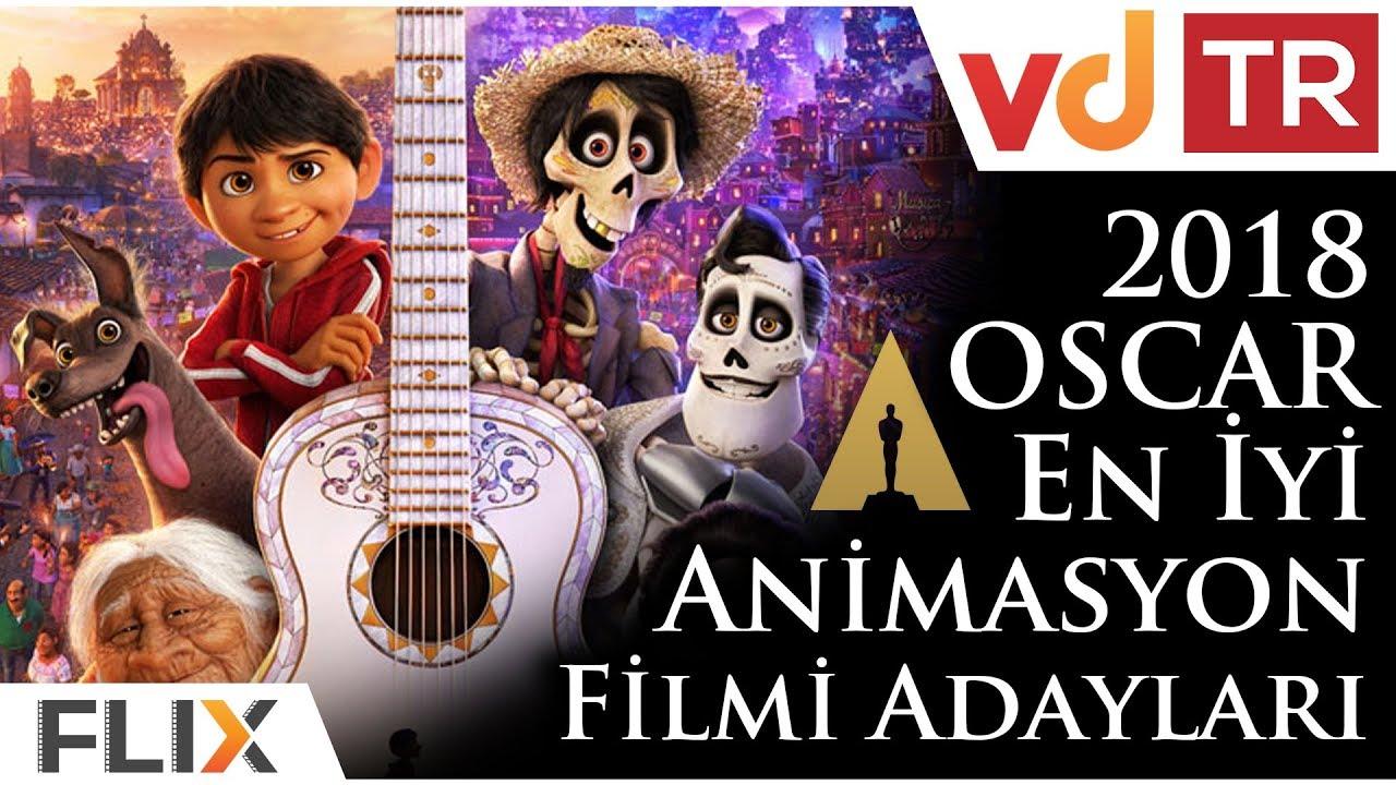 2018 Oscar En Iyi Animasyon Filmi Adayları Youtube