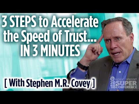 3 Steps to Accelerate the Speed of Trust … in 3 Minutes — Stephen M.R. Covey