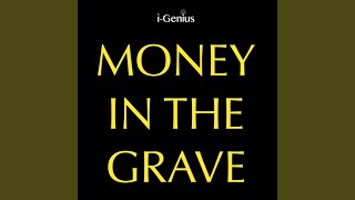 Money In The Grave