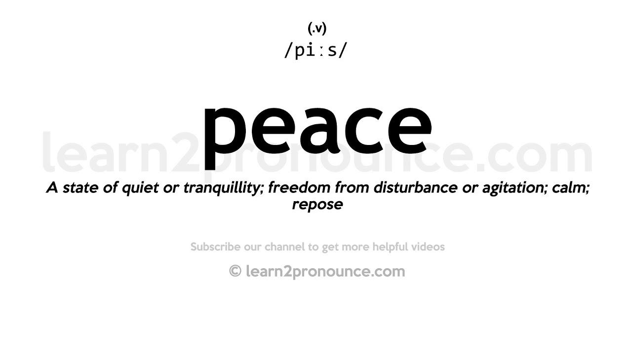 How to pronounce Peace  English pronunciation