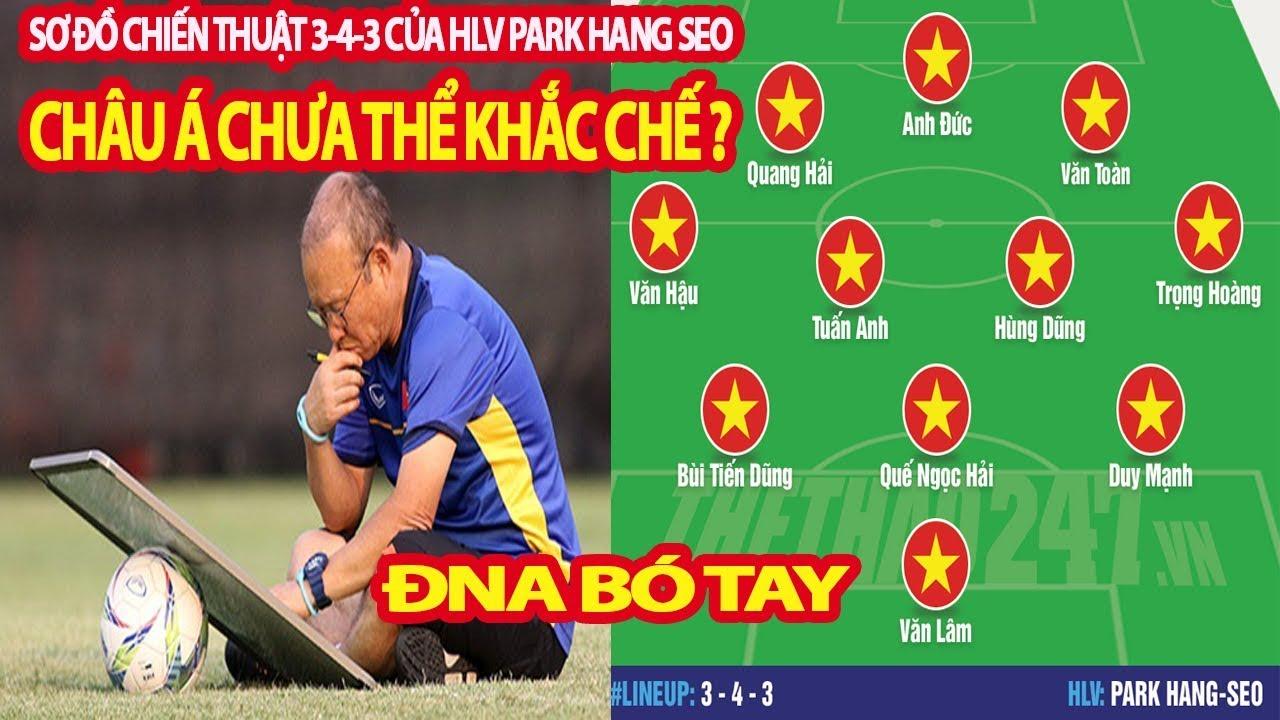 ĐNA Và Châu Á Bó Tay Trước Sơ Đồ Chiến Thuật 3-4-3 Của HLV Park Hang Seo ?